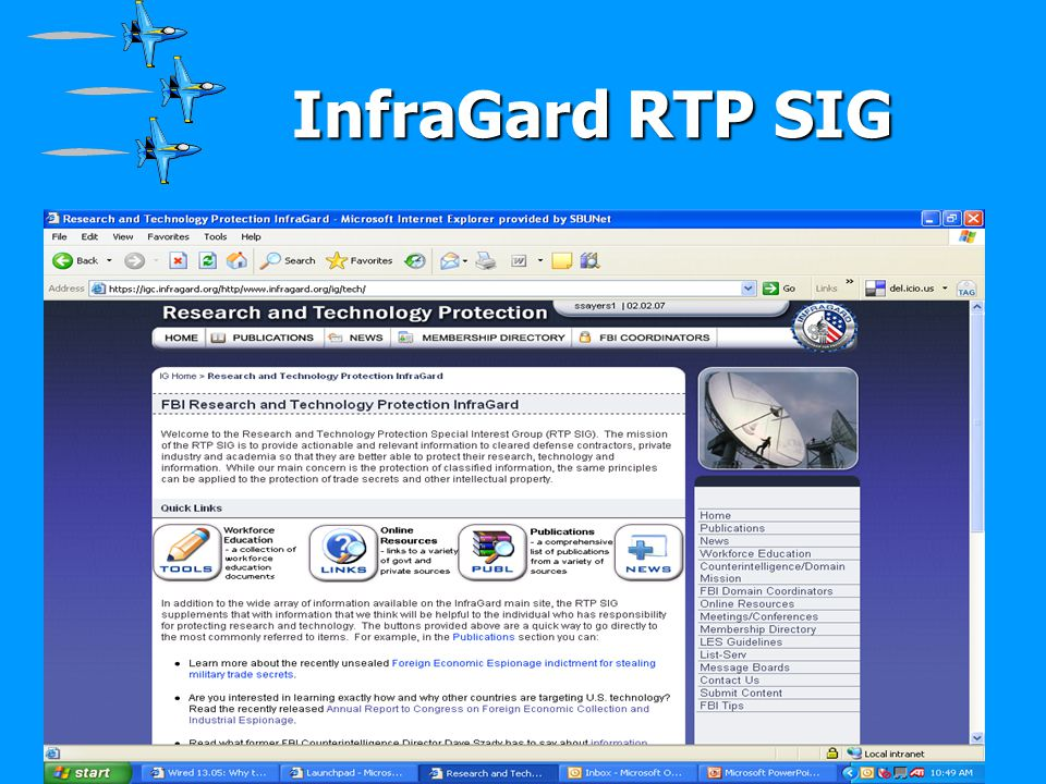 InfraGard RTP SIG InfraGard is the FBI's premiere outreach group.
