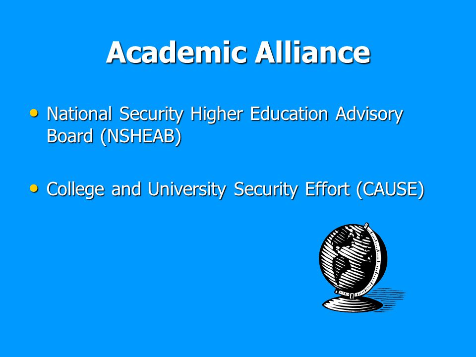 Academic Alliance National Security Higher Education Advisory Board (NSHEAB) College and University Security Effort (CAUSE)