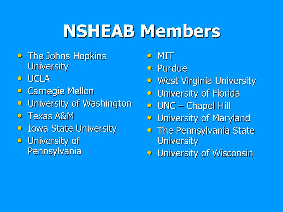 NSHEAB Members The Johns Hopkins University UCLA Carnegie Mellon