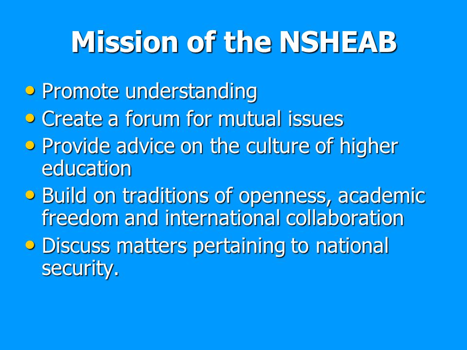 Mission of the NSHEAB Promote understanding