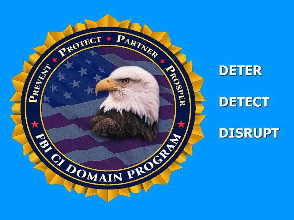 DETER DETECT DISRUPT