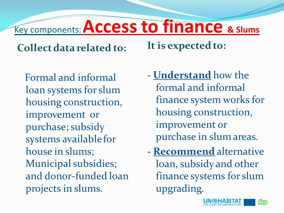 Key components: Access to finance & Slums