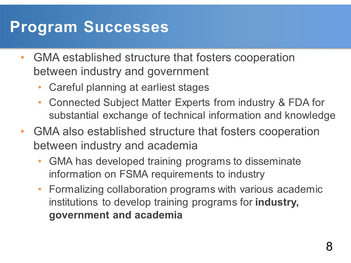 Program Successes GMA established structure that fosters cooperation between industry and government.
