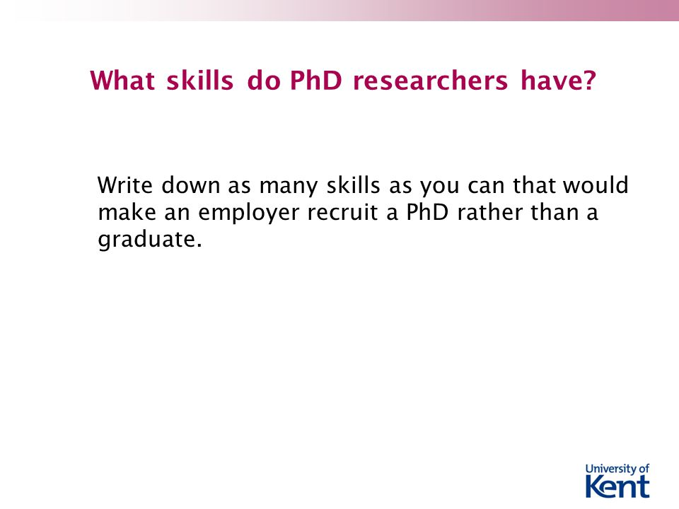 What skills do PhD researchers have