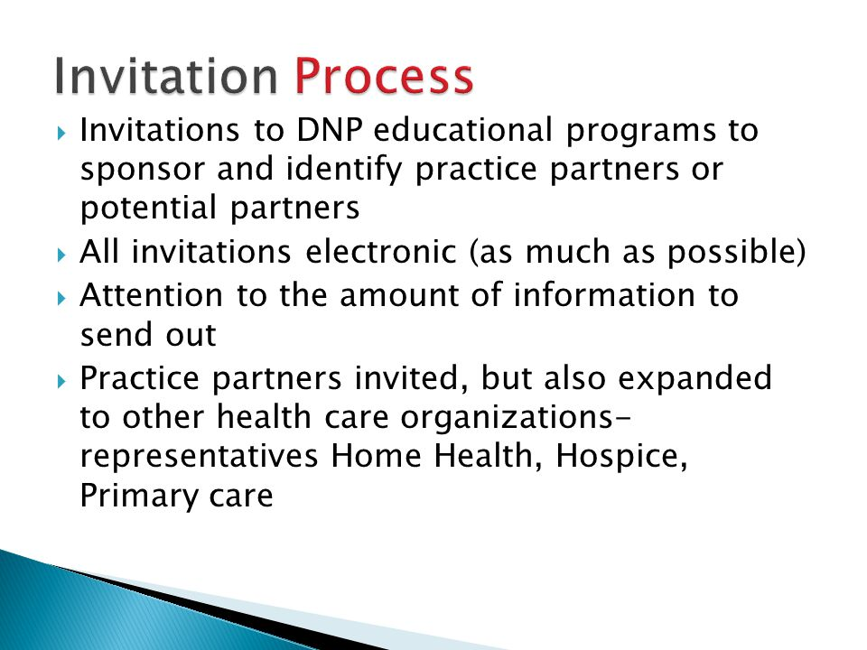 Invitation Process Invitations to DNP educational programs to sponsor and identify practice partners or potential partners.