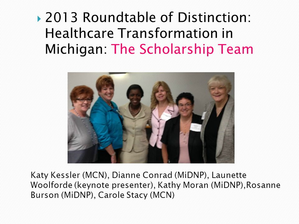 2013 Roundtable of Distinction: Healthcare Transformation in Michigan: The Scholarship Team
