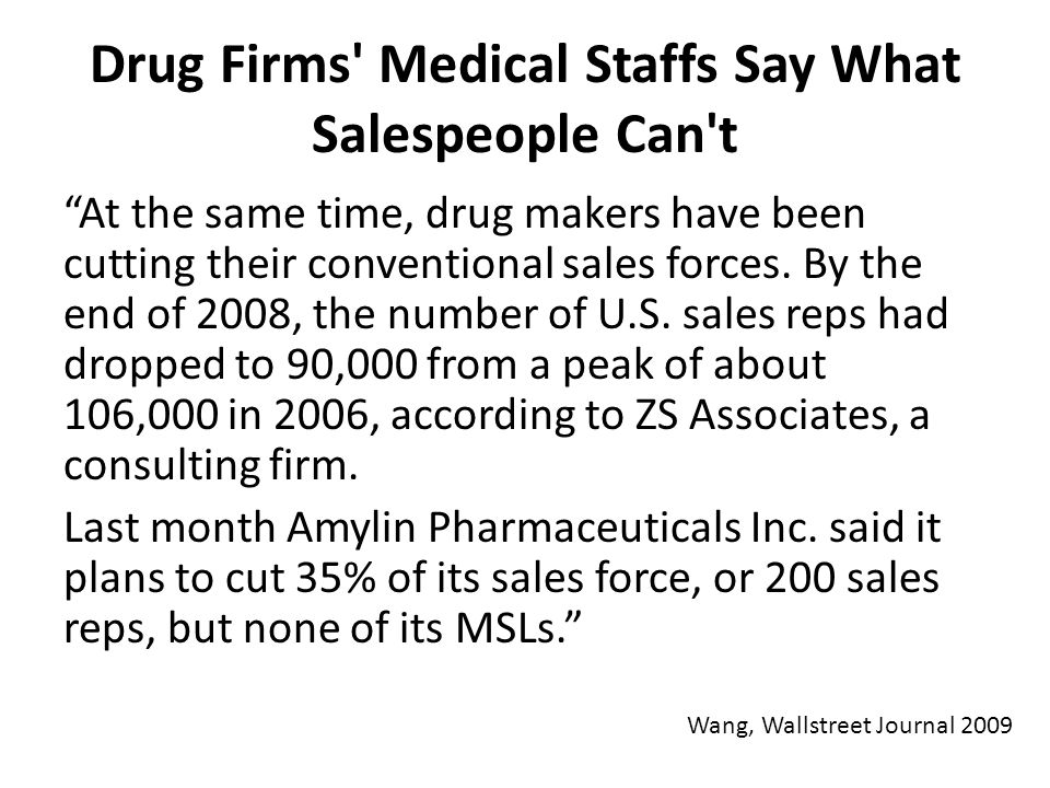 Drug Firms Medical Staffs Say What Salespeople Can t