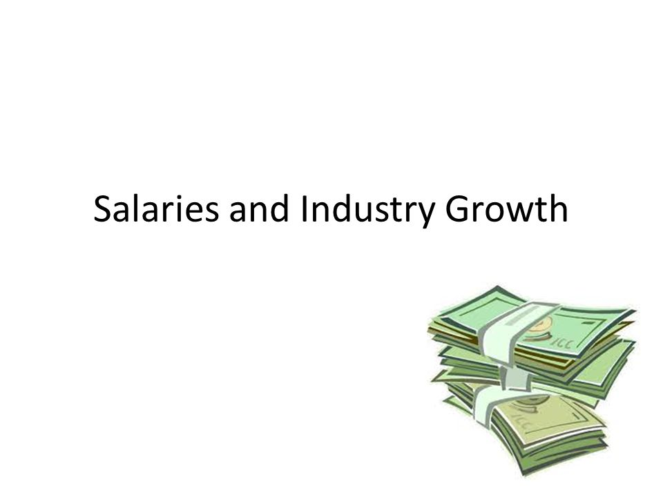 Salaries and Industry Growth