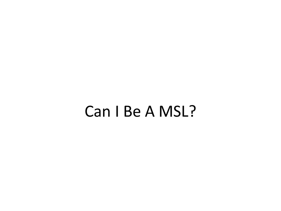 Can I Be A MSL