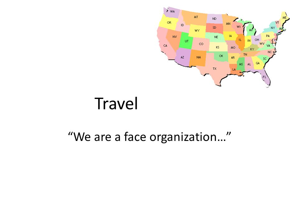 We are a face organization…