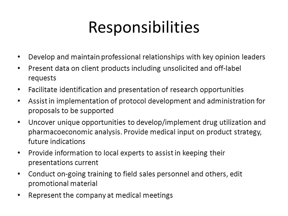 Responsibilities Develop and maintain professional relationships with key opinion leaders.
