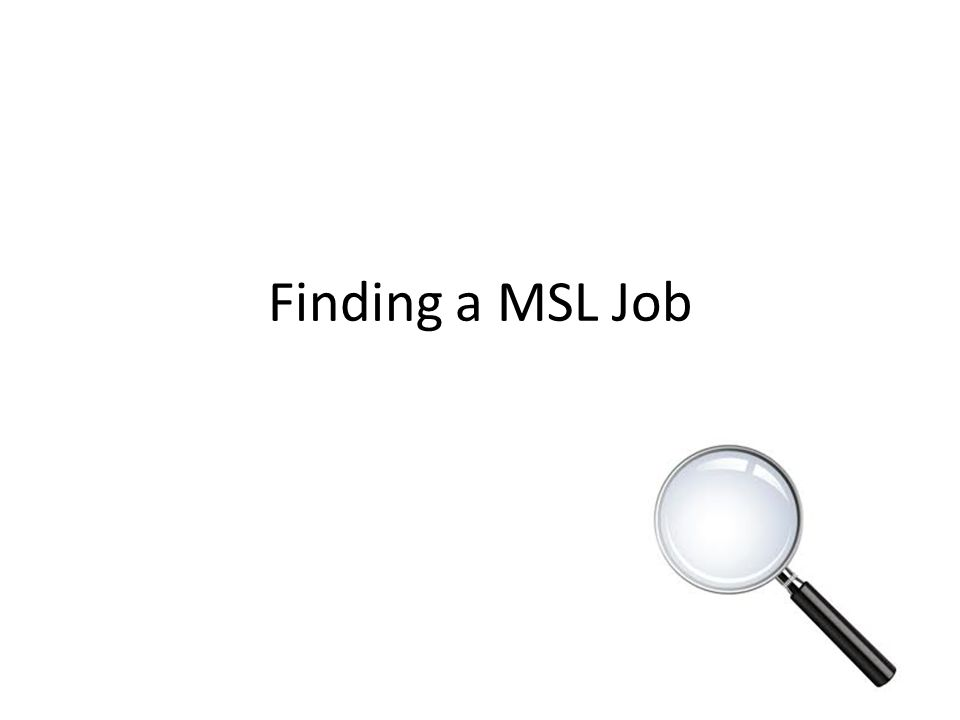 Finding a MSL Job