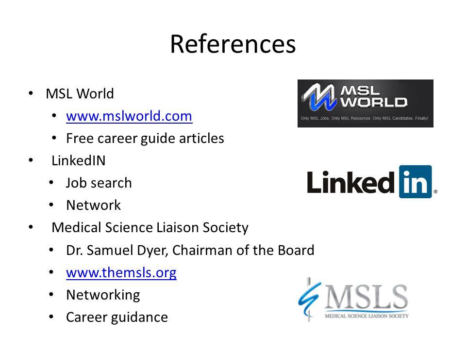 References MSL World www.mslworld.com Free career guide articles