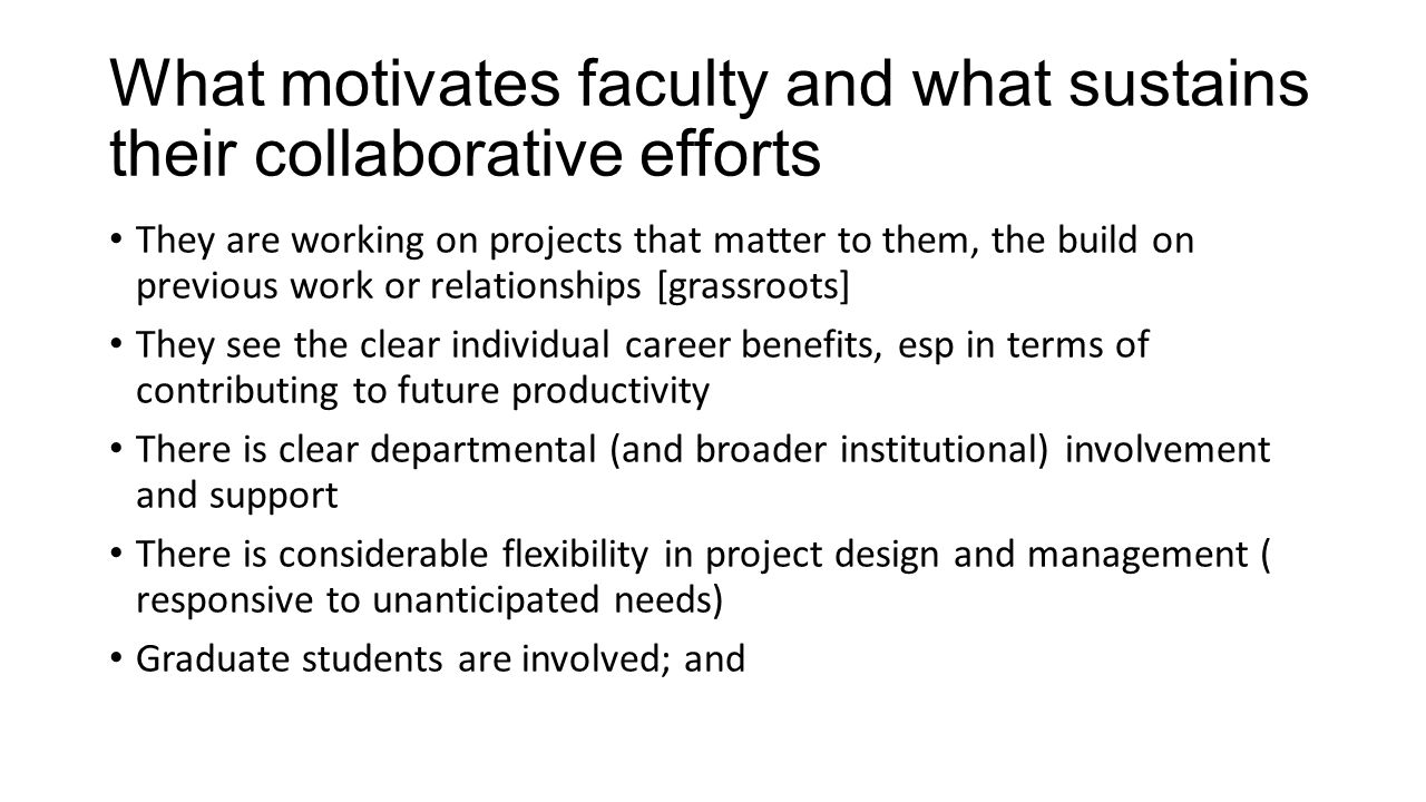 What motivates faculty and what sustains their collaborative efforts
