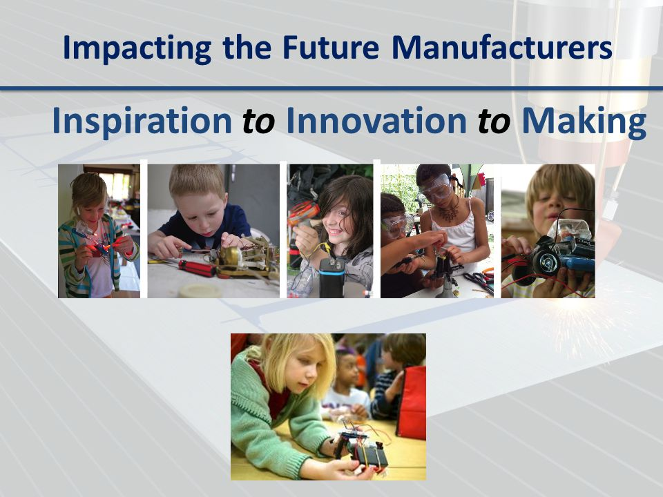 Impacting the Future Manufacturers
