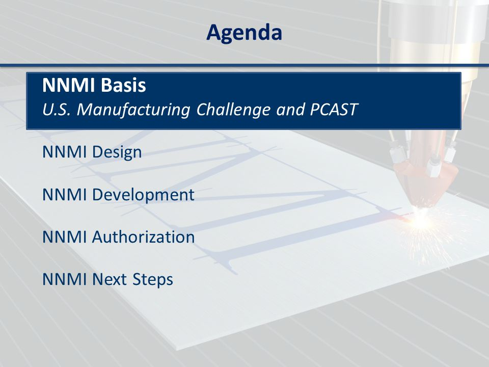 Agenda NNMI Basis U.S. Manufacturing Challenge and PCAST NNMI Design