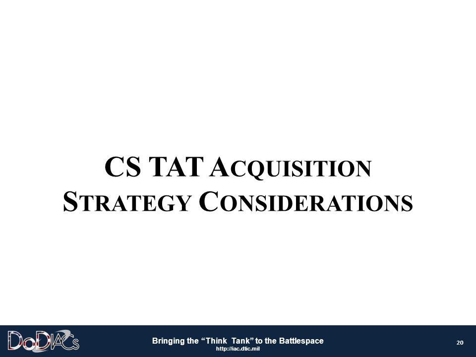 CS TAT Acquisition Strategy Considerations