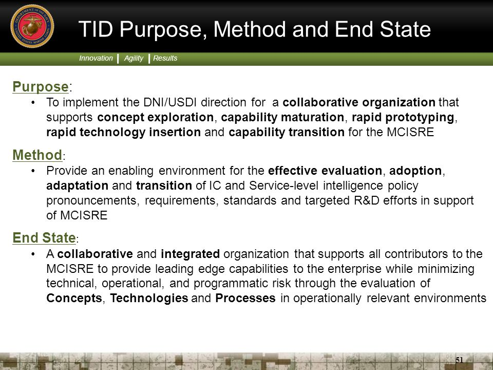 TID Purpose, Method and End State