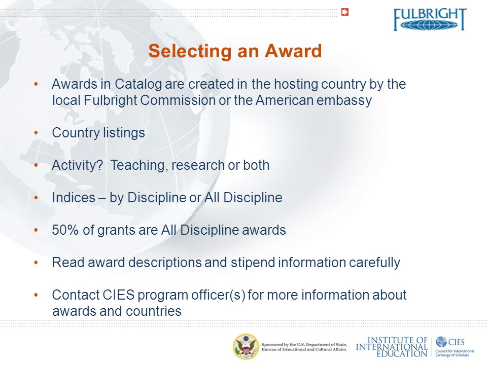 Selecting an Award Awards in Catalog are created in the hosting country by the local Fulbright Commission or the American embassy.