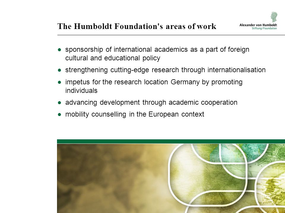 The Humboldt Foundation s areas of work