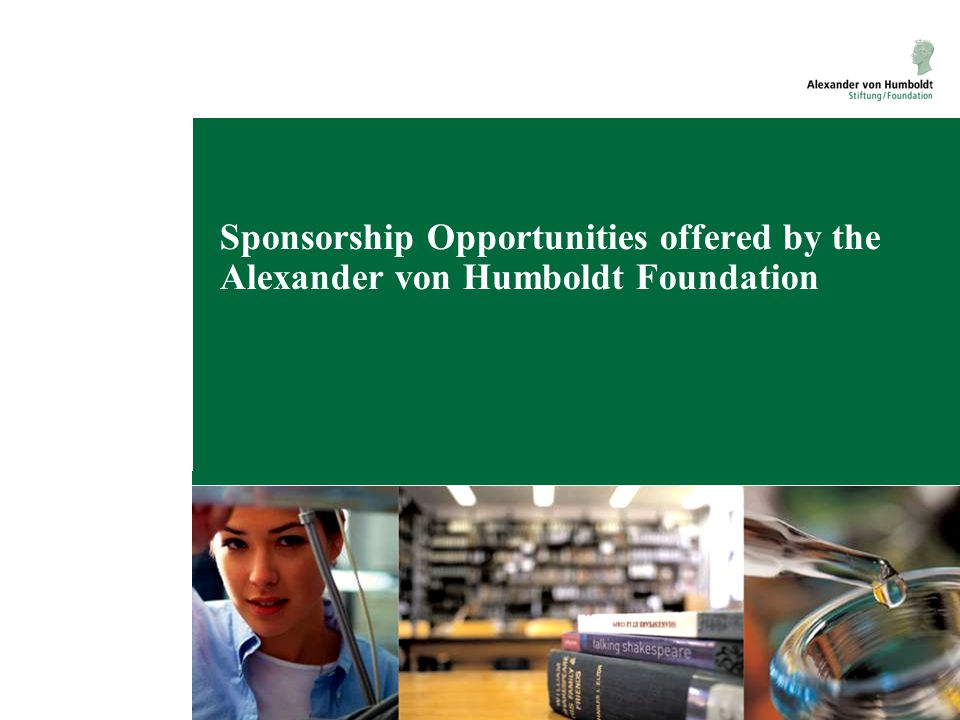 Sponsorship Opportunities offered by the Alexander von Humboldt Foundation