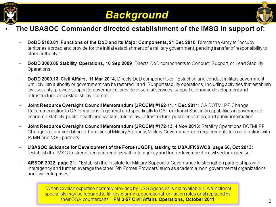 Background The USASOC Commander directed establishment of the IMSG in support of: