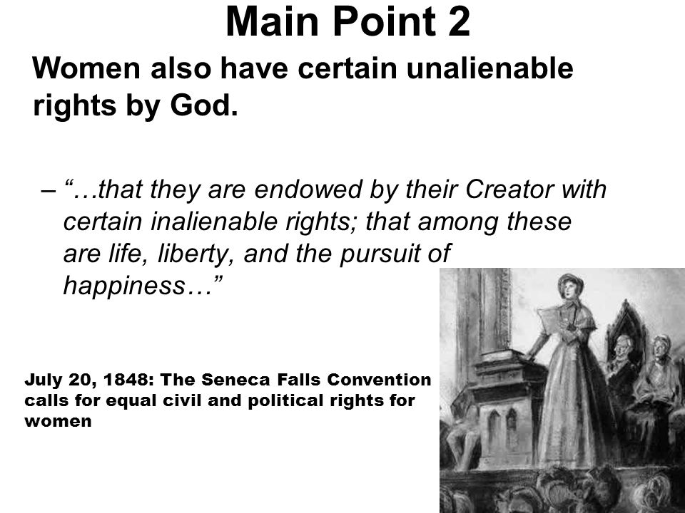 Main Point 2 Women also have certain unalienable rights by God.