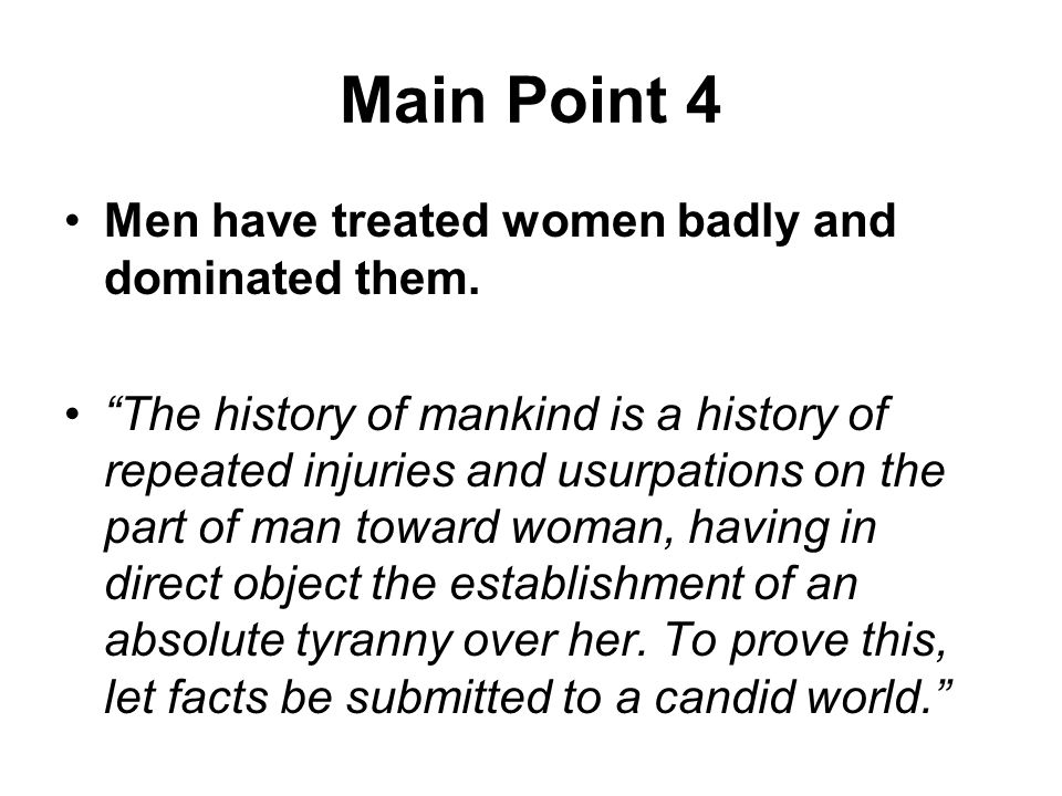 Main Point 4 Men have treated women badly and dominated them.