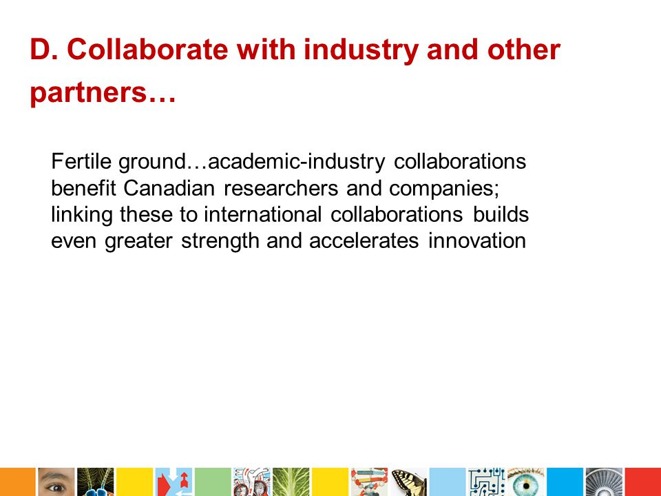 D. Collaborate with industry and other partners…