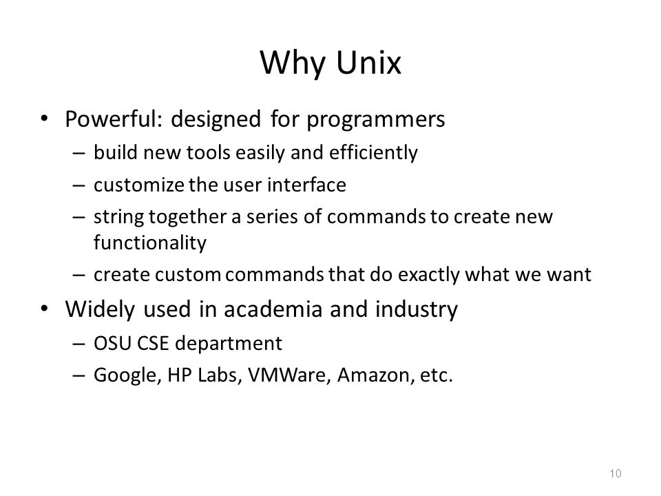 Why Unix Powerful: designed for programmers