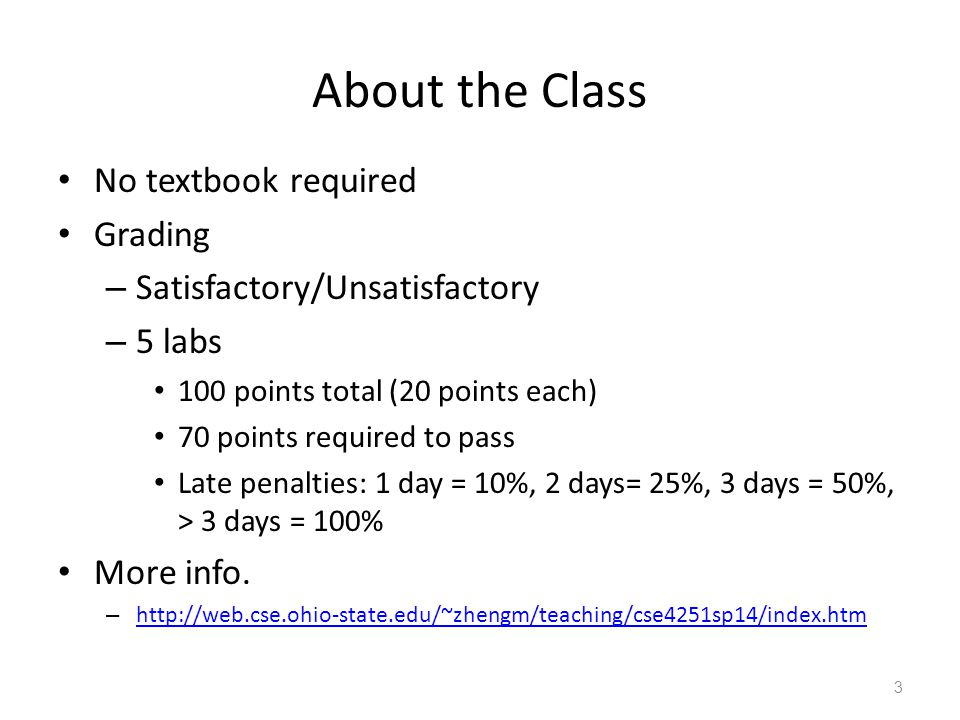 About the Class No textbook required Grading