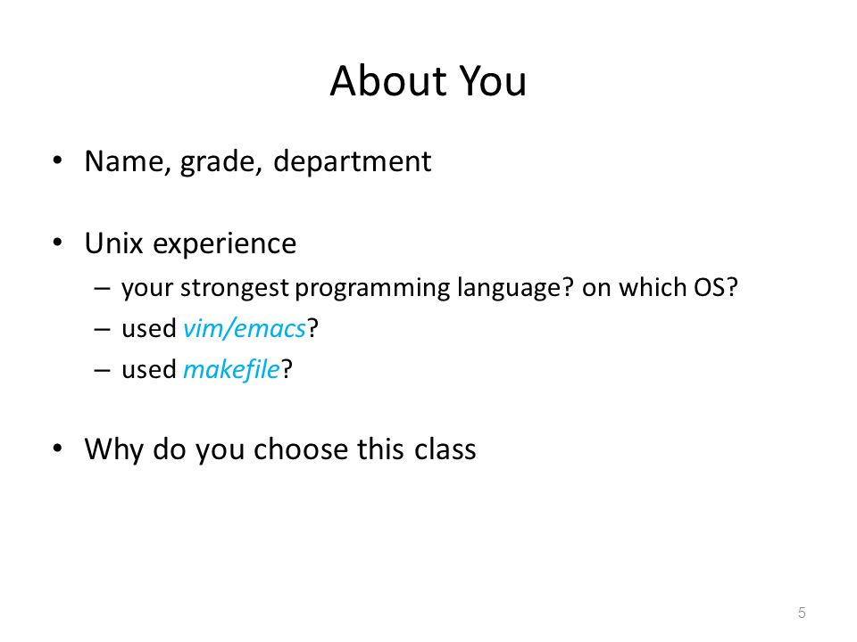 About You Name, grade, department Unix experience