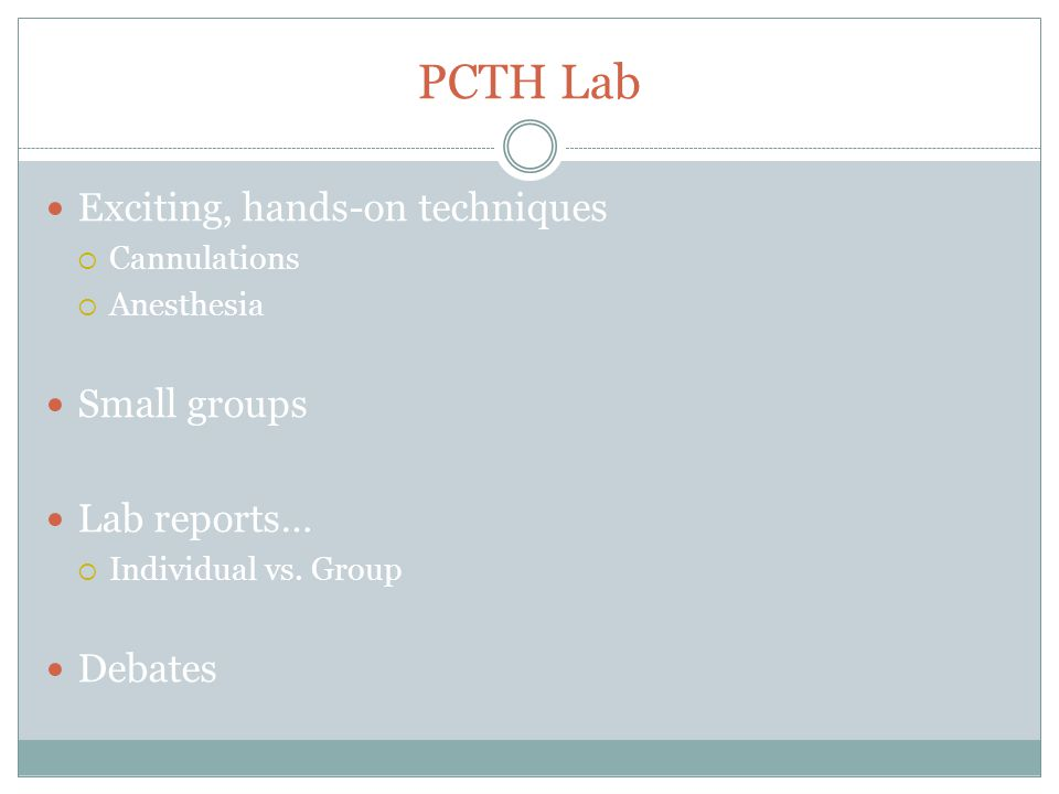 PCTH Lab Exciting, hands-on techniques Small groups Lab reports…