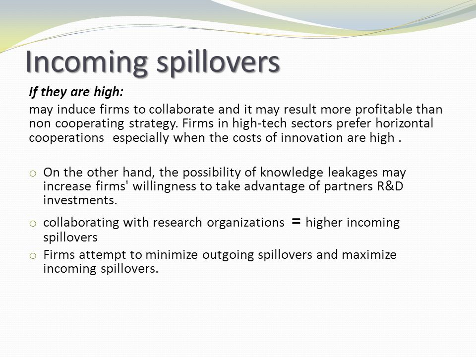 Incoming spillovers If they are high: