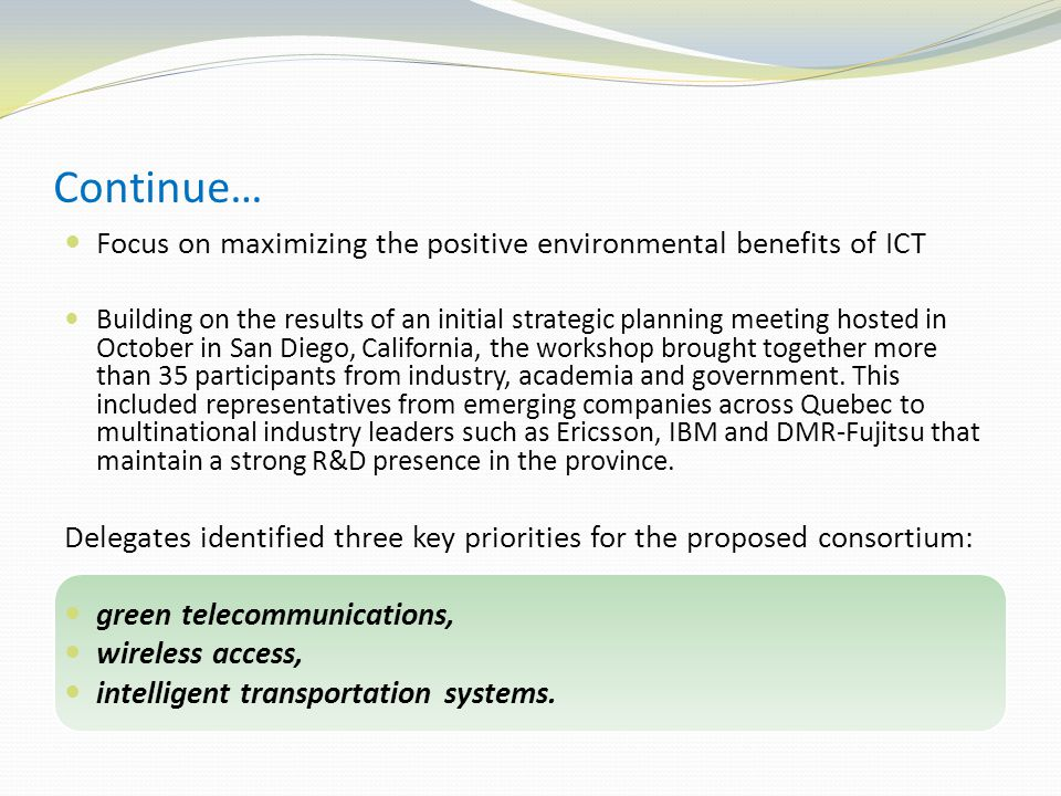Continue… Focus on maximizing the positive environmental benefits of ICT.