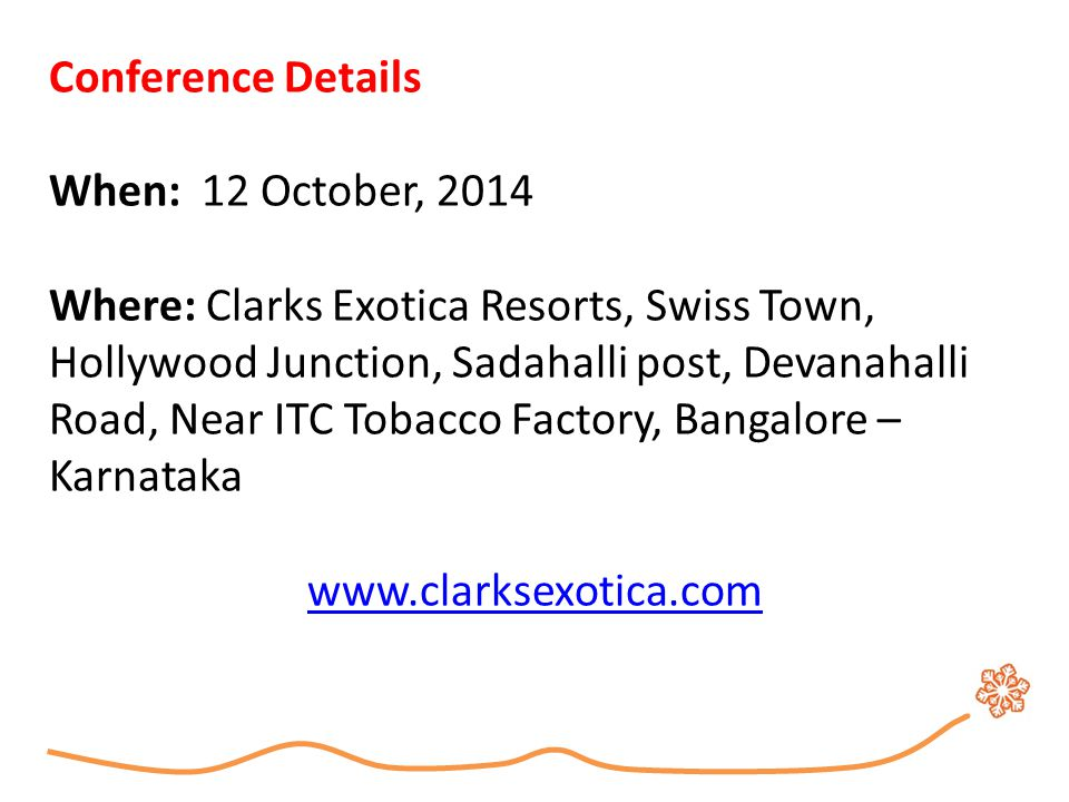 Conference Details When: 12 October, 2014.