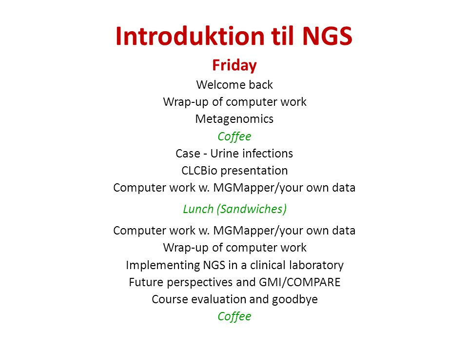 Introduktion til NGS Friday Welcome back Wrap-up of computer work