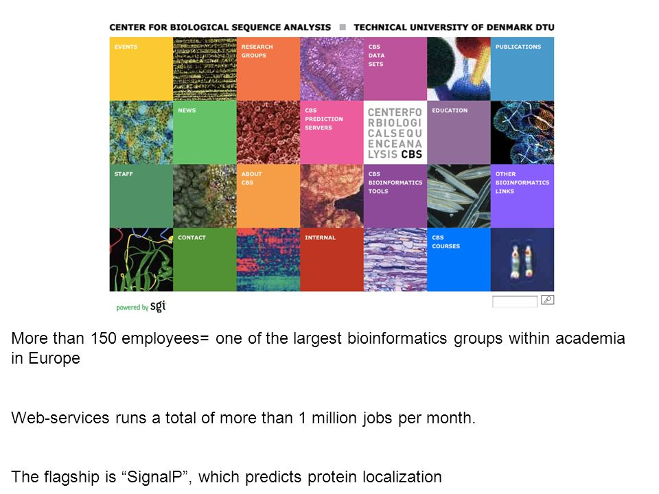 More than 150 employees= one of the largest bioinformatics groups within academia in Europe
