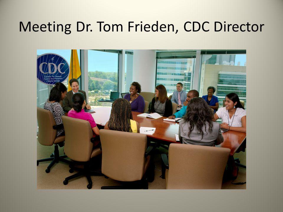 Meeting Dr. Tom Frieden, CDC Director