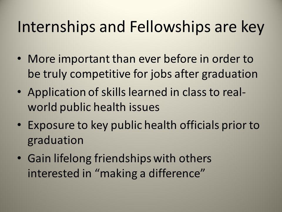 Internships and Fellowships are key
