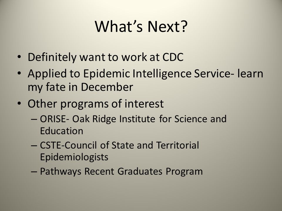 What's Next Definitely want to work at CDC