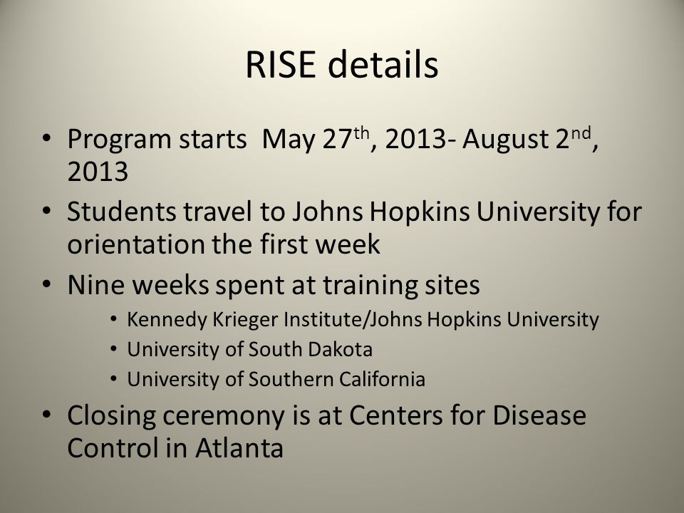 RISE details Program starts May 27th, 2013- August 2nd, 2013
