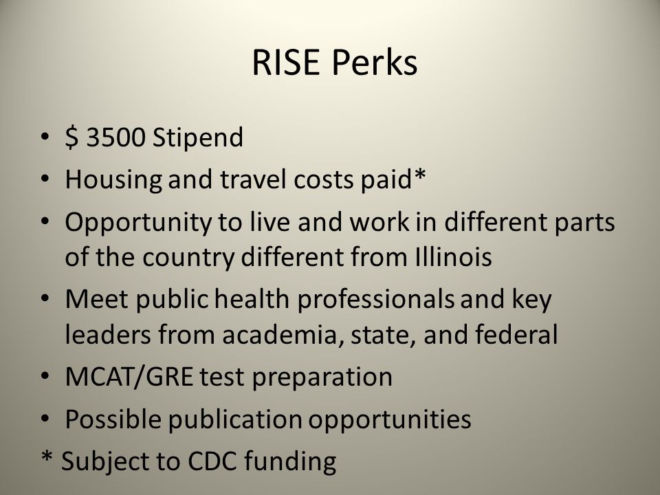 RISE Perks $ 3500 Stipend Housing and travel costs paid*