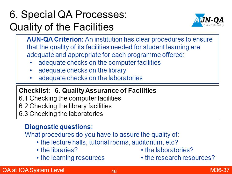 6. Special QA Processes: Quality of the Facilities