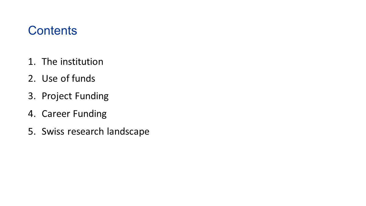 Contents The institution Use of funds Project Funding Career Funding