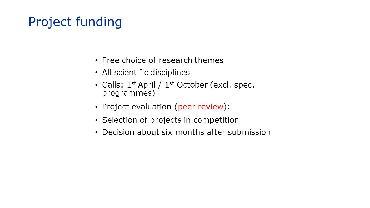 Project funding Free choice of research themes