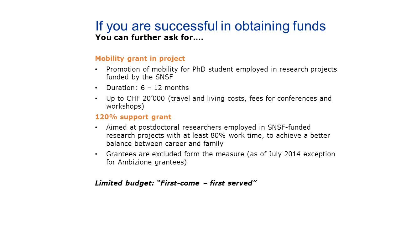 If you are successful in obtaining funds You can further ask for….