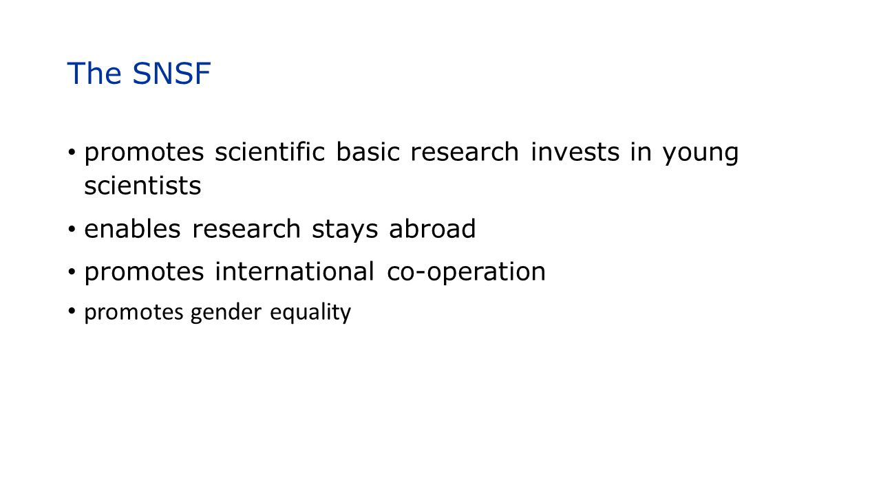 The SNSF promotes scientific basic research invests in young scientists. enables research stays abroad.