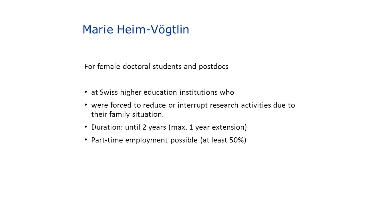 Marie Heim-Vögtlin For female doctoral students and postdocs