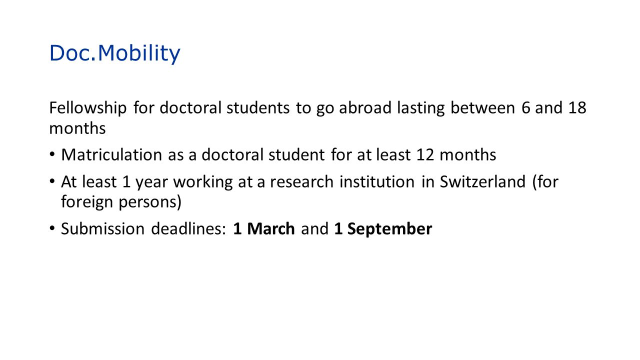 Doc.Mobility Fellowship for doctoral students to go abroad lasting between 6 and 18 months.